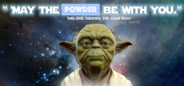 may the powder be with you
